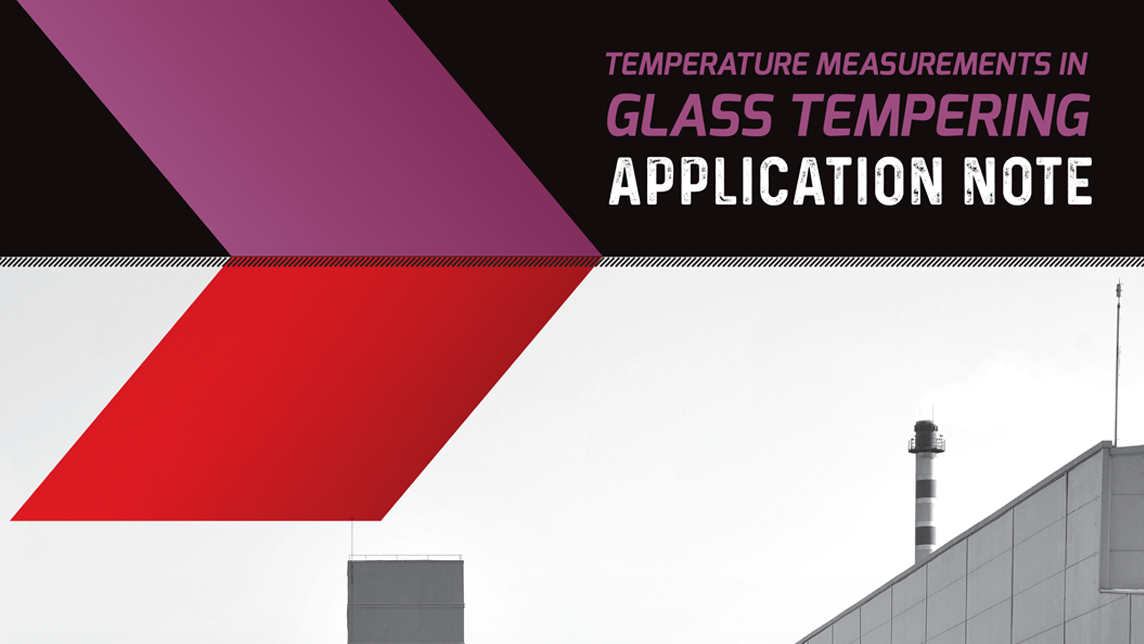 Application Note - GLASS TEMPERING